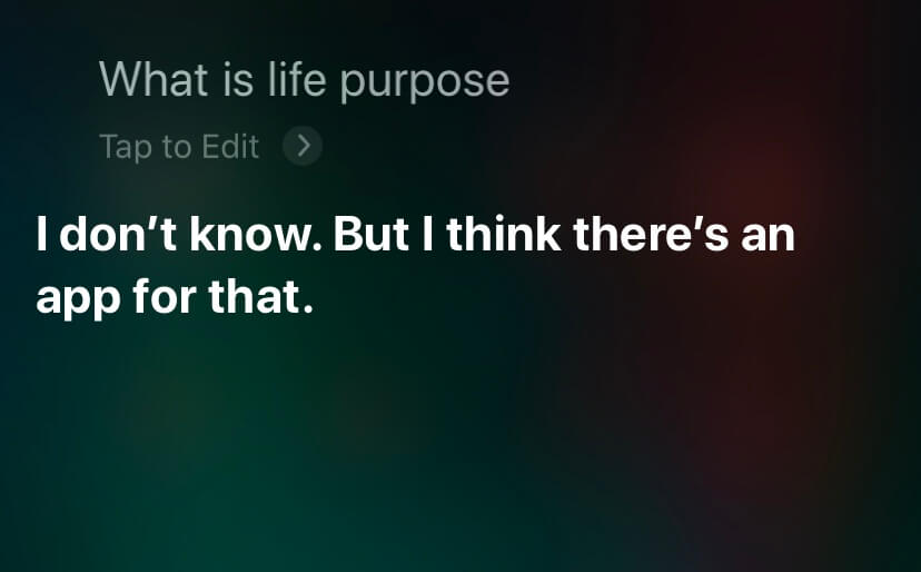 What is God's purpose question to Siri